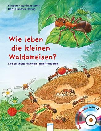 Wie leben die kleinen Waldameisen? -mit Audio-CD