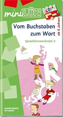 """miniLük Übungsheft """"Vom Buchstaben zum Wort – Sprachlernwerkstatt 2"""""""